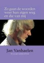 Jan  Vanhaelen Zo gaan de woorden weer hun eigen weg en die van mij