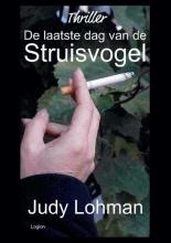 Judy Lohman , De Laatste Dag van de Struisvogel