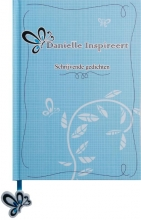 Danielle  Schokker Danielle Inspireert - Schrijvende gedichten