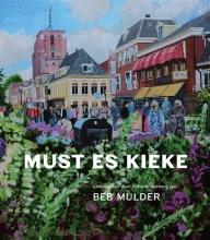 Beb  Mulder, Pieter de Groot, Anne  Feddema Must es kieke