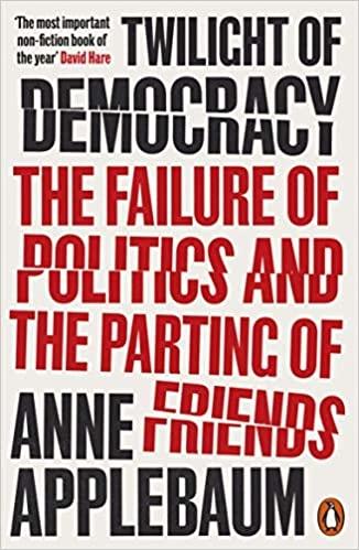 Applebaum, Anne,Twilight of Democracy
