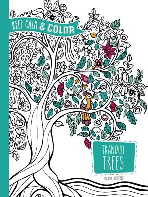Marica Zottino,Keep Calm and Color -- Tranquil Trees Coloring Book