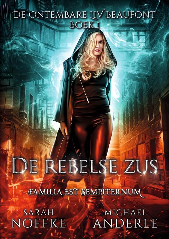 Sarah Noffke & Michael Anderle,De rebelse zus
