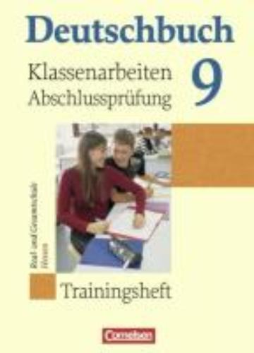 Gauggel, Hans-Joachim,   Schurf, Bernd,   Wagener, Andrea,Deutschbuch 9. Schuljahr. Klassenarbeiten, Abschlussprüfung. Hessen