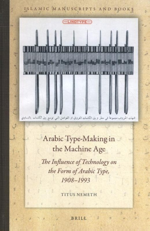 Titus Nemeth,Arabic Type-Making in the Machine Age