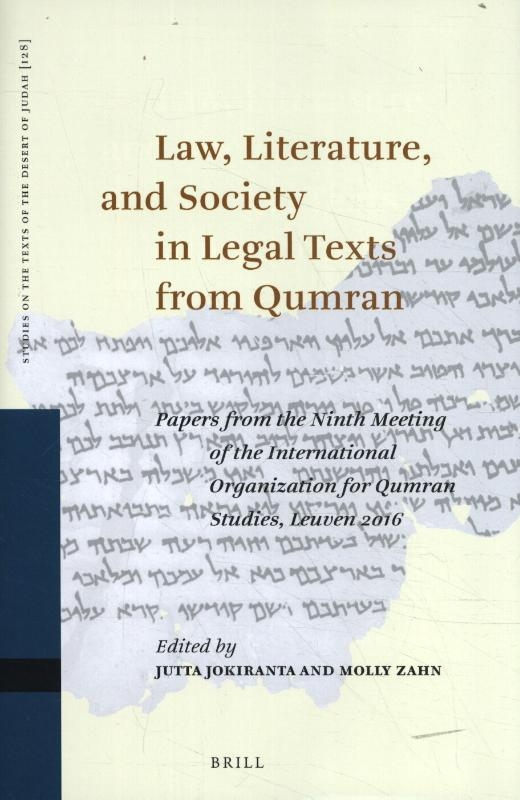 ,Law, Literature, and Society in Legal Texts from Qumran