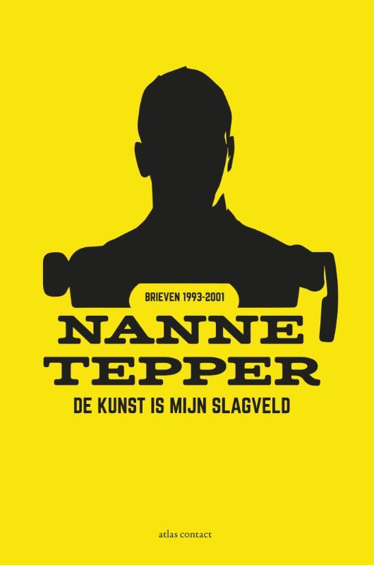 Nanne Tepper,De kunst is mijn slagveld