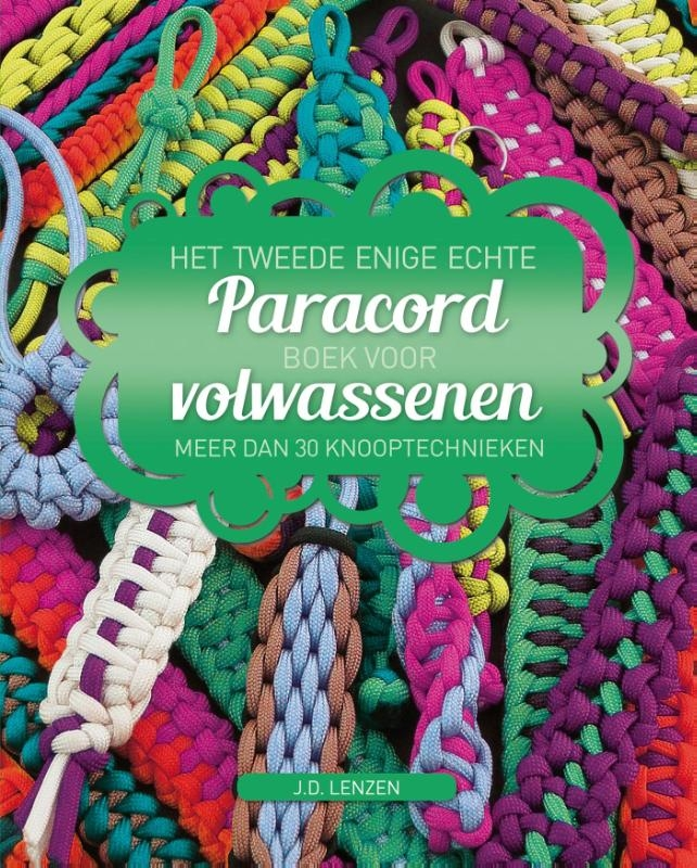 J.D.  Lenzen,Het tweede enige echte paracordboek voor volwassenen