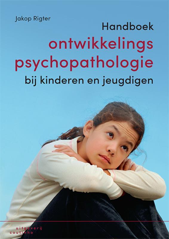 Jakop Rigter,Handboek ontwikkelingspsychopathologie bij kinderen en jeugdigen