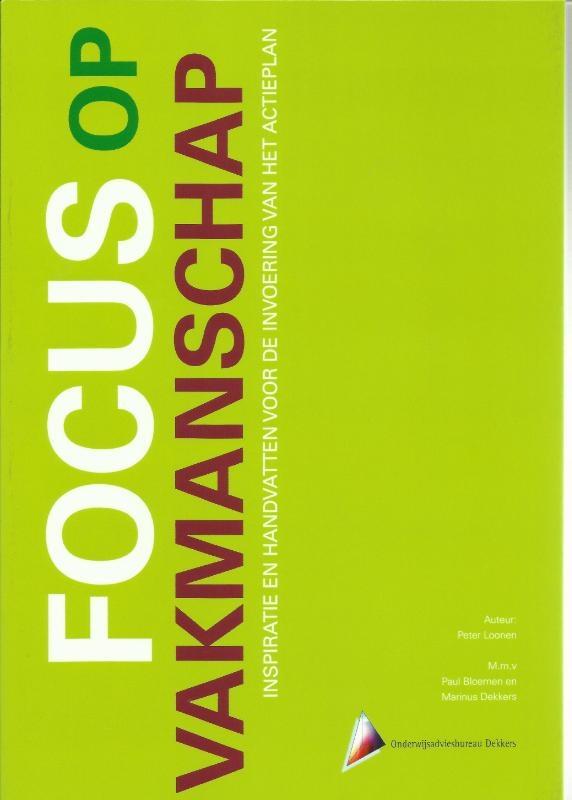 Peter Loonen, Paul Bloemen, Marinus Dekkers,Focus op vakmanschap