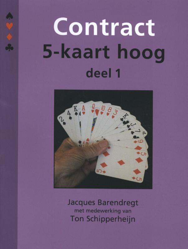 Jacques Barendregt,Contract 5-kaart hoog Deel 1