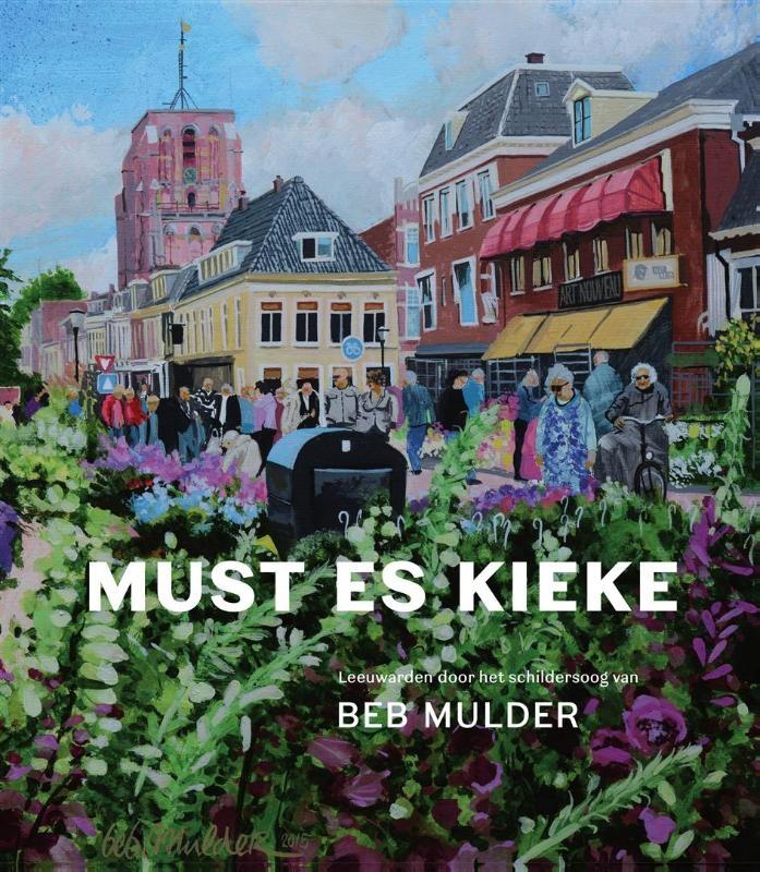 Beb Mulder, Pieter de Groot, Anne Feddema,Must es kieke
