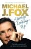 Fox, Michael J.,Always Looking Up