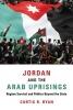 Curtis R. Ryan,Jordan and the Arab Uprisings