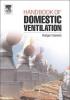 Rodger Edwards,Handbook of Domestic Ventilation