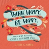 Workman Publishing,Think Happy, Be Happy