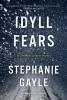 Gayle, Stephanie,Idyll Fears