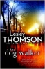 Thomson, Lesley,Thomson*The Dog Walker