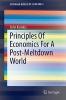 Komlos, John,Principles of Economics for a Post-Meltdown World