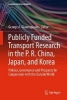 George A. Giannopoulos,Publicly Funded Transport Research in the P. R. China, Japan, and Korea