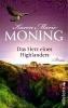 Moning, Karen Marie,Das Herz eines Highlanders