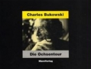 Bukowski, Charles,Die Ochsentour