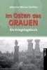 Günther, Johannes W.,Im Osten das Grauen