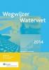 <b>Wegwijzer waterwet  2014</b>,