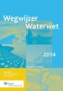 ,Wegwijzer Waterwet 2014