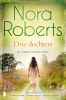 <b>Nora  Roberts</b>,Drie dochters
