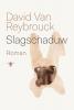 <b>David Van Reybrouck</b>,Slagschaduw