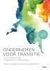 <b>Michiel van Yperen, Chris  Roorda, Sophie  Buchel</b>,Ondernemen voor transitie - Ruimte maken voor fundamentele vernieuwing