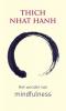 <b>Thich Nhat Hanh</b>,Het wonder van mindfulness