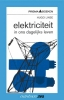 , H.  Linse,Elektriciteit in ons dagelijks leven