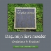 <b>Peter  Karstkarel,  Klaske  Karstkarel</b>,Dag, Mijn Lieve Moeder