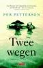 Per  Petterson,Twee wegen