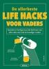 <b>Dan  MARSHALL</b>,De allerbeste life hacks voor vaders