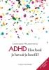 Cathelijne  Wildervanck,ADHD: Hoe haal je het uit je hoofd?! Herziene druk