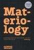 <b>Daniel  Kula, Élodie  Ternaux, Quentin  Hirsinger</b>,Materiology: Materialen en Technologie�n: de Gids voor Creatieven (herziene editie)