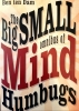 <b>Ben ten Dam</b>,The Big Small Omnibus of Mindhumbugs