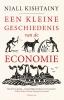 <b>Niall  Kishtainy</b>,Een kleine geschiedenis van de economie