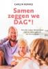 Carlijn  Hermes ,Samen zeggen we DAG