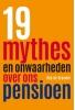 <b>Rob de Brouwer</b>,19 mythes en onwaarheden over ons pensioen
