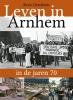 Kees  Gerritsen,Leven in Arnhem in de jaren 70