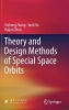 Zhang, Yasheng,Theory and Design Methods of Special Space Orbits