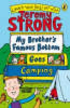 Jeremy Strong My Brother`s Famous Bottom Goes Camping