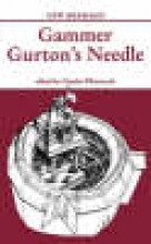 Whitworth, Charles Gammer Gurton`s Needle
