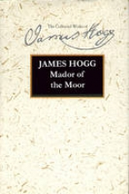 James Hogg Mador of the Moor