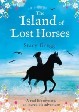 Gregg, Stacy The Island of Lost Horses
