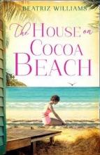 Beatriz Williams The House on Cocoa Beach